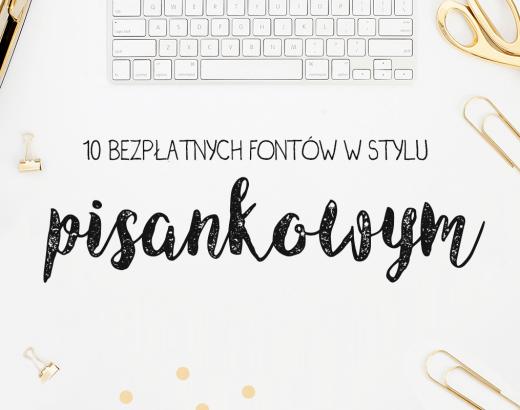 10 bezpłatnych, pisankowych fontów