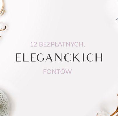 12 bezpłatnych, eleganckich fontów