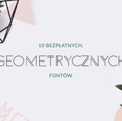 10 bezpłatnych, geometrycznych fontów