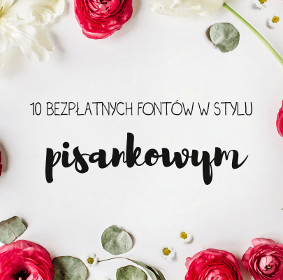 10 bezpłatnych, pisankowych fontów #2