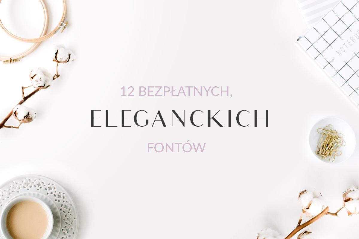 eleganckie fonty - 12 krojów do pobrania za darmo